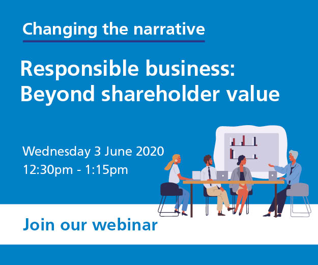 Webinar on 3rd June at 12:30pm, Responsible business: Beyond shareholder value